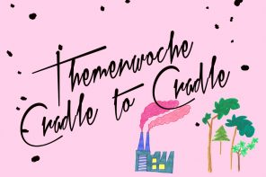 Themenwoche: Cradle to Cradle | das C2C-Prinzip